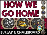 CHALKBOARD HOW WE GO HOME CLIP CHART (BURLAP AND CHALKBOAR