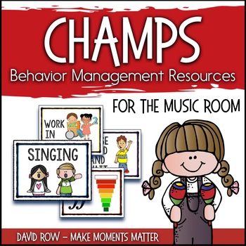 CHAMPS Behavior Management Signs for the MUSIC room (PBIS)