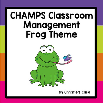 CHAMPS Classroom Management Frog Theme