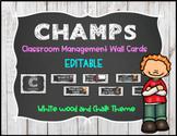 CHAMPS Behavior Management System Posters *EDITABLE* White Wood & Chalk Theme