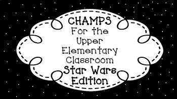 CHAMPS for the Upper Elementary Classroom STAR WARS Edition