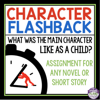 CHARACTER ASSIGNMENT FOR ANY NOVEL OR SHORT STORY - CHILDHOOD FLASHBACK