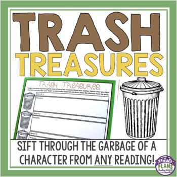 CHARACTER ASSIGNMENT FOR ANY NOVEL OR SHORT STORY: TRASH TREASURES