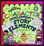 CHARACTER  DEVELOPMENT &  STORY ELEMENTS: COMMON CORE ALIGNED