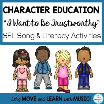 "Song for Character Education: ""I Want to be Trustworthy"" L"