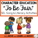 "Character Education Literacy Activities and Song ""To Be Fair"""