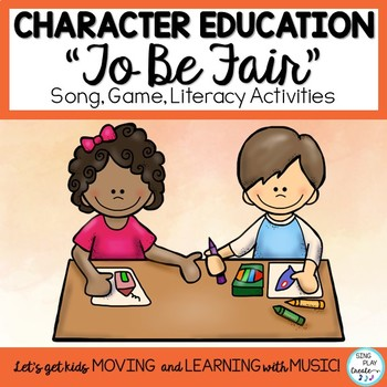 "Song for Character Education: ""To Be Fair"" with Literacy A"