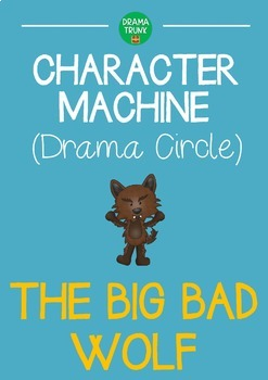 CHARACTER MACHINE Drama Circle THE BIG BAD WOLF (Reader's Theater)