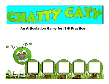CHATTY CATY An Articulation Game for /SH/ Practice- Speech Therapy
