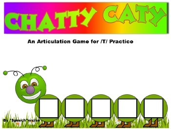 CHATTY CATY An Articulation Game for /T/ Practice- Speech Therapy