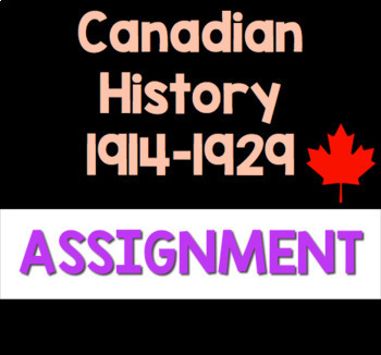 Canadian History: Interactive Virtual Museum Assignment 1914-1929