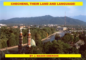 CHECHENS, THEIR LAND AND LANGUAGE  (FUN, READING, HISTORY )