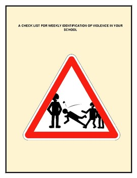 CHECK LIST FOR WEEKLY IDENTIFICATION OF VIOLENCE IN YOUR SCHOOL