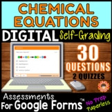 CHEMICAL EQUATIONS~ Self-Grading Quiz Assessments for Goog