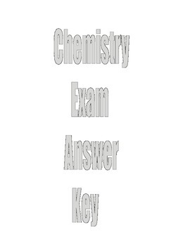 CHEMISTRY FINAL EXAM ANSWER KEY. . .YOU NEED THIS