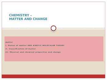 CHEMISTRY - STATES OF MATTER, CLASSIFICATION, AND CHANGE