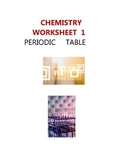 CHEMISTRY   WORKSHEET  1  -  PERIODIC   TABLE -  ELEMENTARY  MIDDLE  HIGH