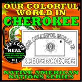 NATIVE AMERICANS: Our Colorful World in Cherokee