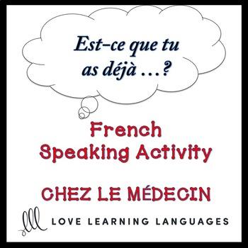 CHEZ LE MÉDECIN French Find Someone Who Activity:  Est-ce que tu as déjà…?