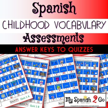 CHILDHOOD VOCAB:  ASSESSMENTS:  3 QUIZZES AND 1 TEST