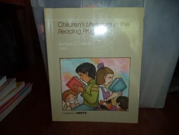 CHILDRENS LITERATURE IN THE READING PROGRAM ISBN 0-87297-782-9