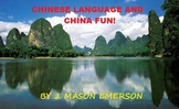 CHINESE LANGUAGE AND CHINA FUN (CULTURE, TRAVEL, ESL, COMMON CORE, 70 PP)