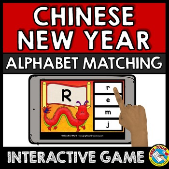 CHINESE NEW YEAR 2019 ALPHABET LETTER (FEBRUARY ACTIVITY KINDERGARTEN BOOM CARDS
