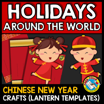 CHINESE NEW YEAR CRAFTS 2018 (LANTERN) HOLIDAYS AROUND THE WORLD KINDERGARTEN