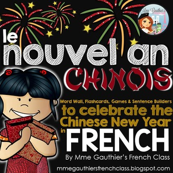 FRENCH CHINESE NEW YEAR WORD WALL, FLASHCARDS, GAMES & SENTENCE BUILDERS