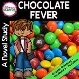 CHOCOLATE FEVER  {Novel Study}