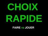 CHOIX RAPIDE: a Faire versus Jouer Expressions Game