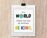 CHOOSE KINDNESS In A World Where You Can Be Anything Be Kind | Anti-Bullying