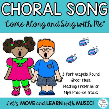 """Song and Solfege Lesson """"Come Along and Sing With Me"""" 3 part acapella round"""
