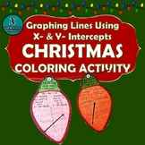 CHRISTMAS ALGEBRA COLORING ACTIVITY - X- & Y-Intercepts of Linear Functions
