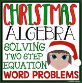 CHRISTMAS ALGEBRA: SOLVING EQUATIONS WORD PROBLEMS