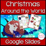CHRISTMAS AROUND THE WORLD - Go Digital With Google Slides™