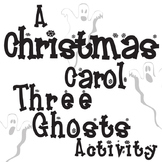 A CHRISTMAS CAROL Your Ghosts Activity