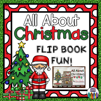 CHRISTMAS Flip Book!  All About Christmas and More!