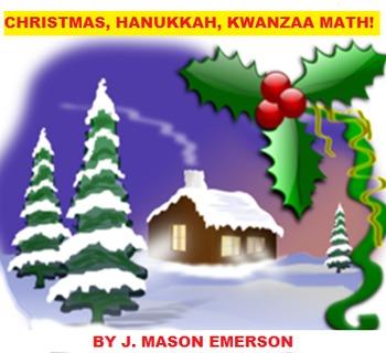 CHRISTMAS, HANUKKAH, KWANZAA MATH! (FUN, 22 PAGES)