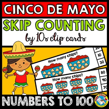 CINCO DE MAYO ACTIVITY KINDERGARTEN (TORTILLA CHIPS SKIP COUNTING BY 10S CENTER)