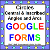CIRCLES CENTRAL & INSCRIBED ANGLES: GOOGLE FORMS QUIZ  DIS