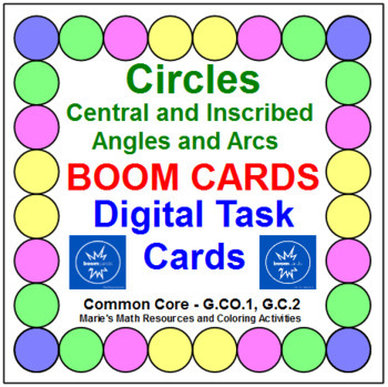 """CIRCLES: CENTRAL & INSCRIBED ANGLES & ARCS: """"DIGITAL"""" BOOM CARDS (30 TASK CARDS)"""