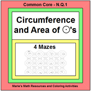 CIRCLES:  CIRCUMFERENCE AND AREA -  4 MAZES