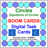 "CIRCLES - EQUATIONS OF CIRCLES: ""DIGITAL"" BOOM CARDS (20 TASK CARDS)"