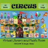 CIRCUS Virtual Library & Music Room - SEESAW & Google Slides