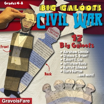 CIVIL WAR: 13 Big Galoots Foldables (Grant, Lee, Lincoln,