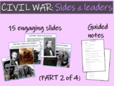 CIVIL WAR SIDES & LEADERS (part 2 of 4) visuals, texts, graphics and activities