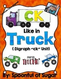CK Like in Truck (A Consonant  Diagraph CK Unit)