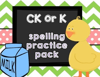 CK or K Spelling Pattern Practice Pack