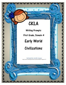 CKLA First Grade Writing Prompts Domain 4 Early World Civilizations